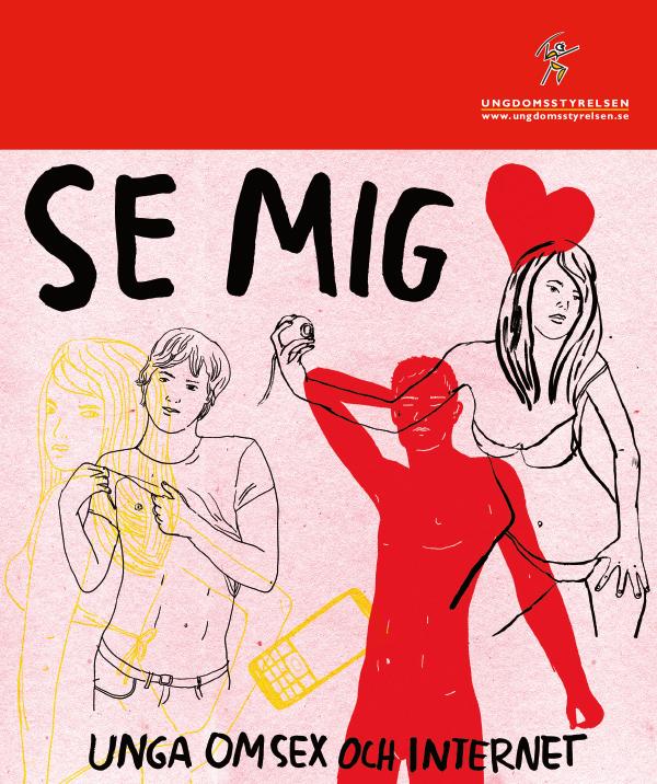 ST: Framsida till rapporten Se mig - Unga om sex och internet.